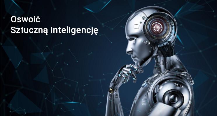 Oswoić Sztuczną Inteligencję