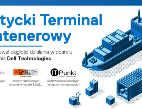 Bałtycki Terminal Kontenerowy zagwarantował ciągłość działania w oparciu o rozwiązania Dell Technologies