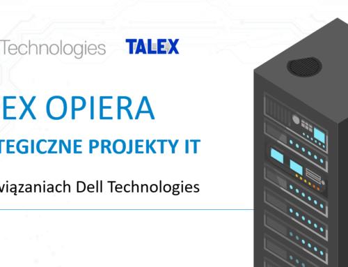 Talex opiera strategiczne projekty IT na rozwiązaniach Dell Technologies