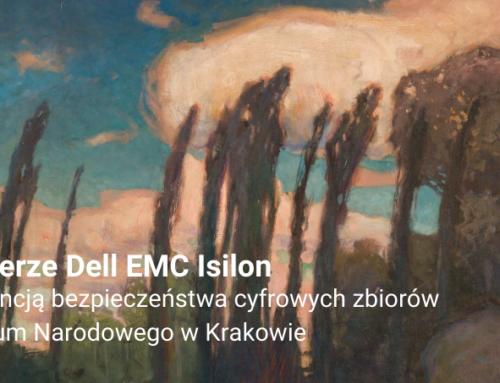 Macierze Dell EMC Isilon gwarancją bezpieczeństwa cyfrowych zbiorów Muzeum Narodowego w Krakowie